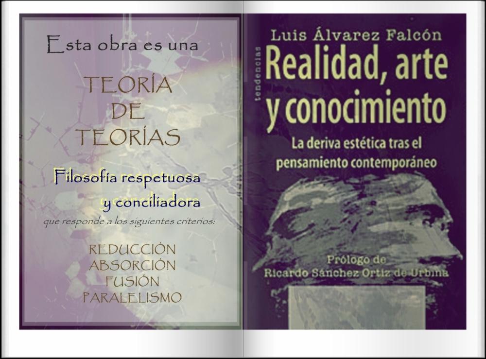 REALIDAD, ARTE Y CONOCIMIENTO. La teoría de teorías de Luis Álvarez Falcón
