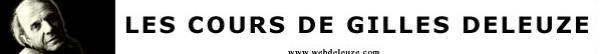 Les cours de Gilles Deleuze