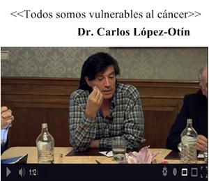 Todos somos vulnerables al cáncer, Carlos López-Otín