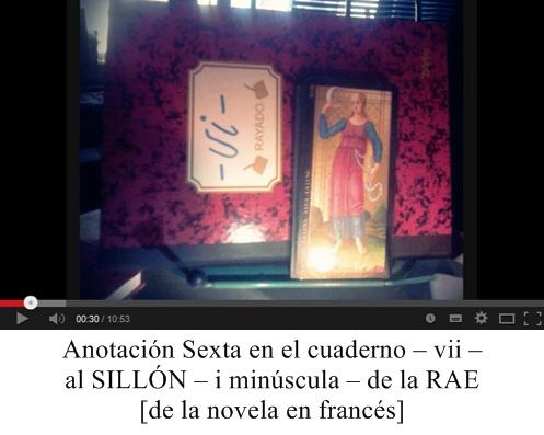 1. Anotación Sexta en el cuaderno – vii – al SILLÓN – i minúscula – de la RAE [de la novela en francés]