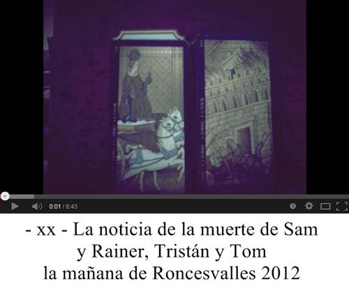 xx. La noticia de la muerte de Sam y Rainer, Tristán y Tom la mañana de Roncesvalles 2012