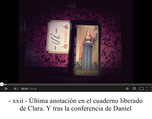 xxii. Última anotación en el cuaderno liberado de Clara. Y tras la conferencia de Daniel