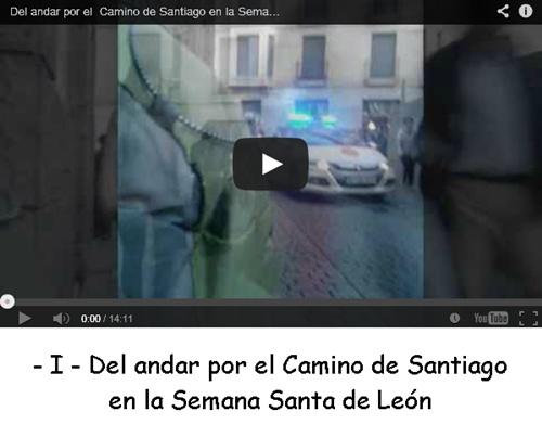 i del andar por el Camino de Santiago en la Semana Santa de León