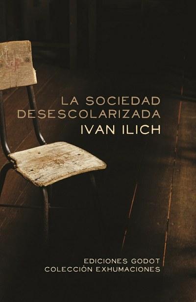 LA SOCIEDAD DESESCOLARIZADA